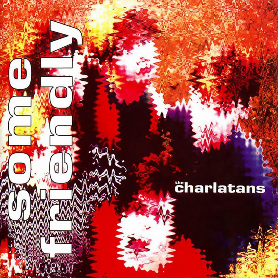 The Charlatans, Some Friendly