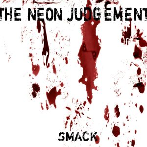 The Neon Judgement, Smack