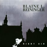Blaine L. Reininger, Night Air