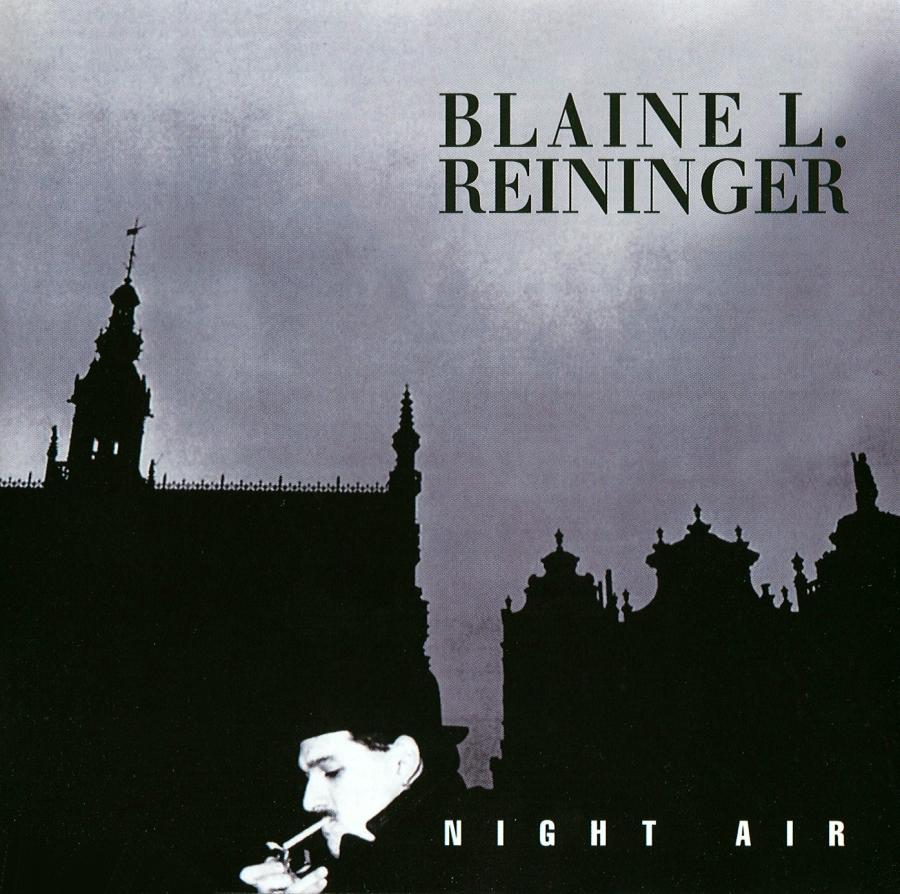 Blaine L. Reininger, Night Air