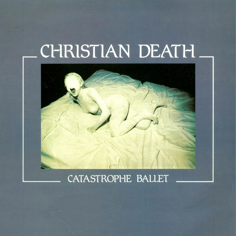 Christian Death, Catastrophe ballet