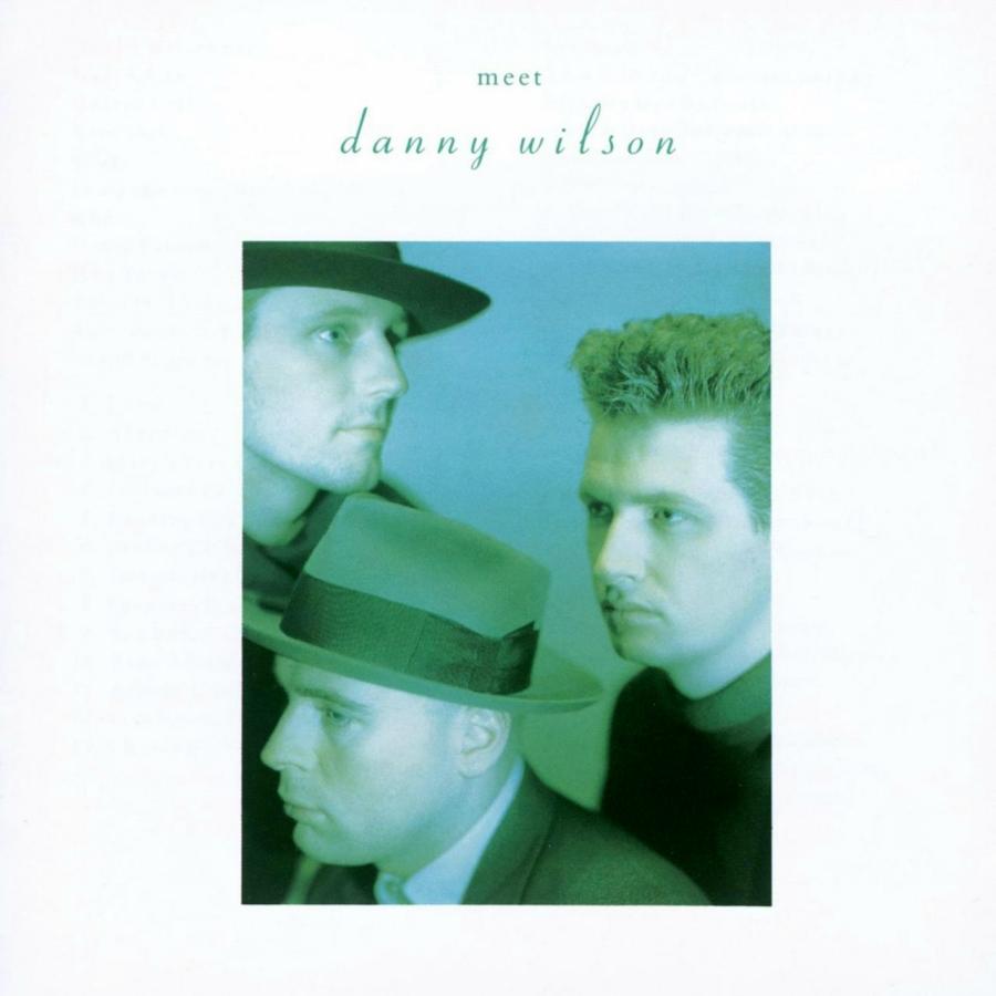 Danny Wilson, Meet Danny Wilson