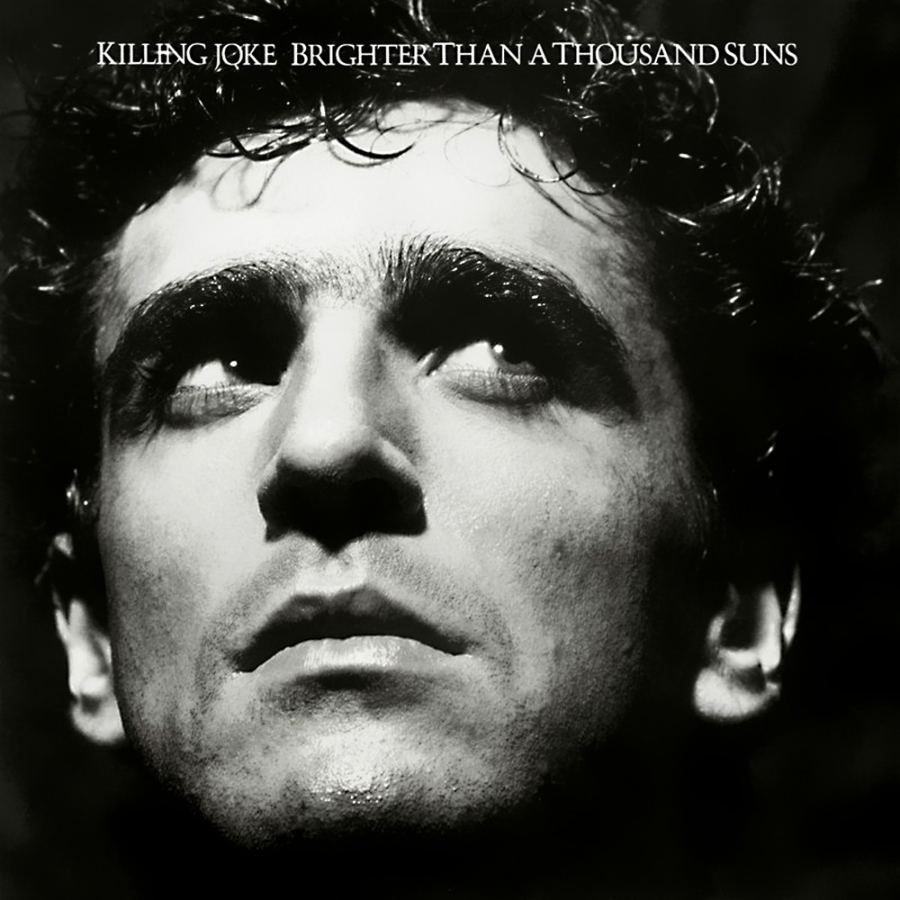 Killing Joke, Brighter than a thousand suns