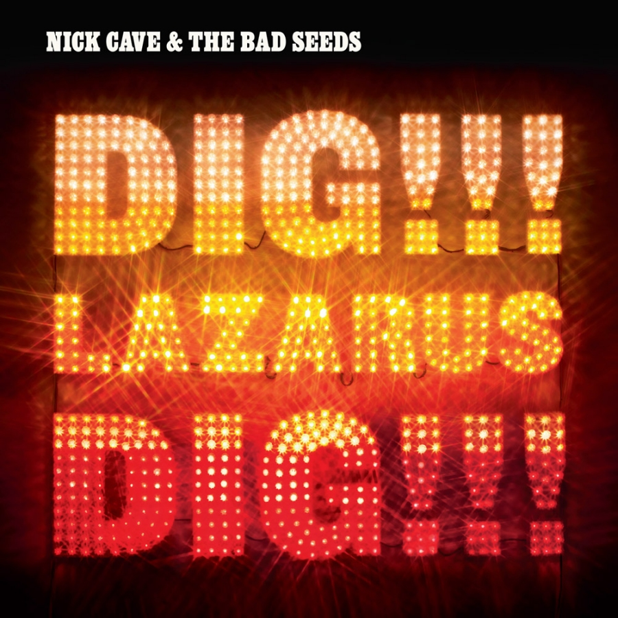 Nick Cave & The Bad Seeds, Dig, Lazarus, Dig!!!