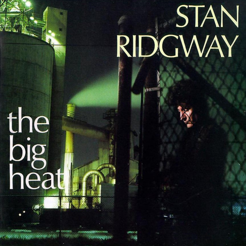 Stan Ridgway, The Big Heat