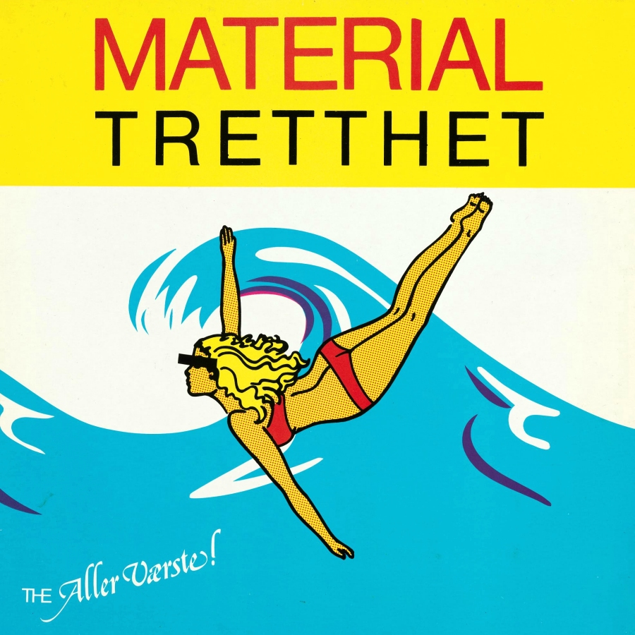 The Aller Værste!, Materialtretthet
