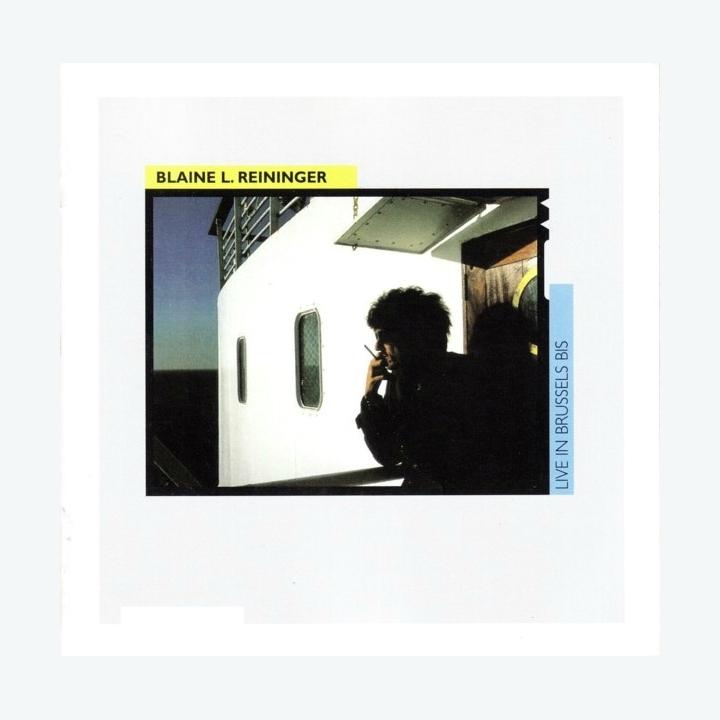 Blaine L. Reininger, Live In Brussels 02/1986