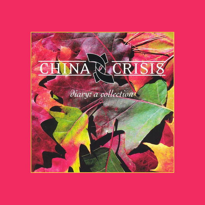 China Crisis, Diary: A Collection