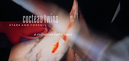 Cocteau Twins, Stars And Topsoil