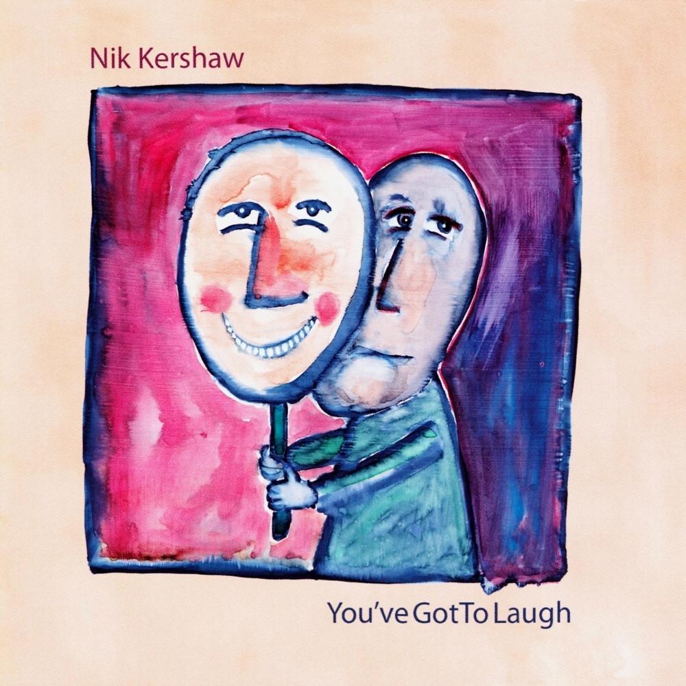Nik Kershaw, You've Got to Laugh