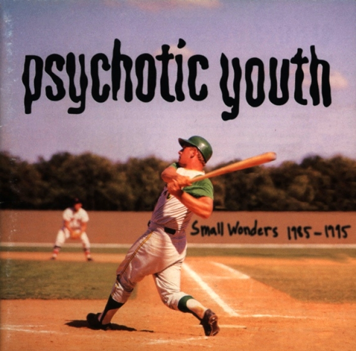 Psychotic Youth, Small Wonders 1985-1995