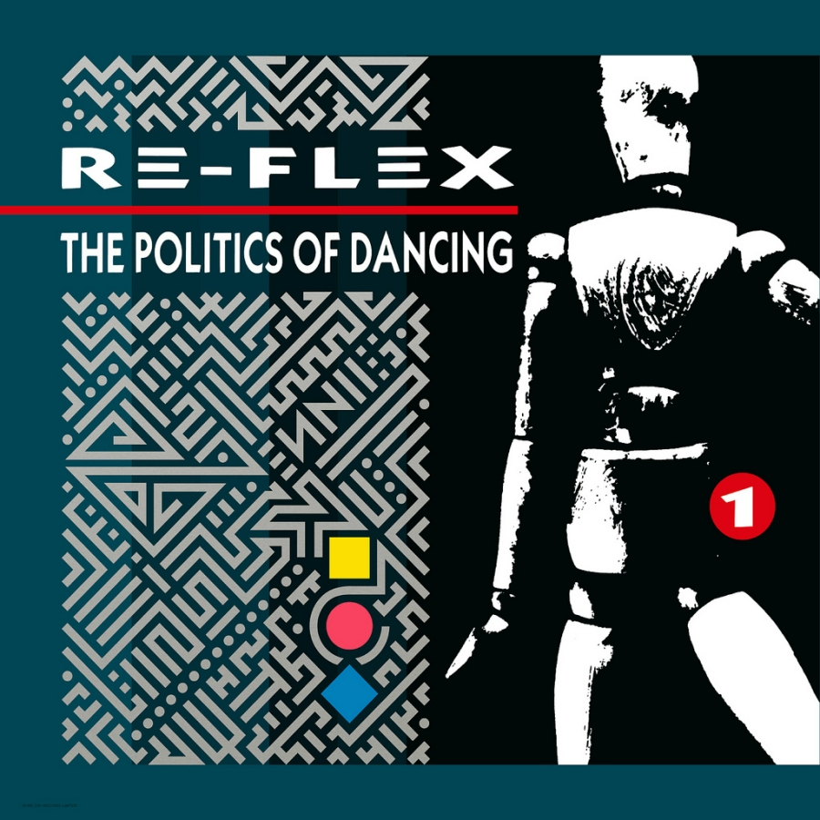 Re-Flex, The Politics Of Dancing