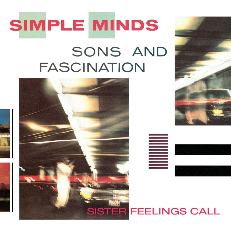 Simple Minds, Sons And Fascination + Sister Feelings Call