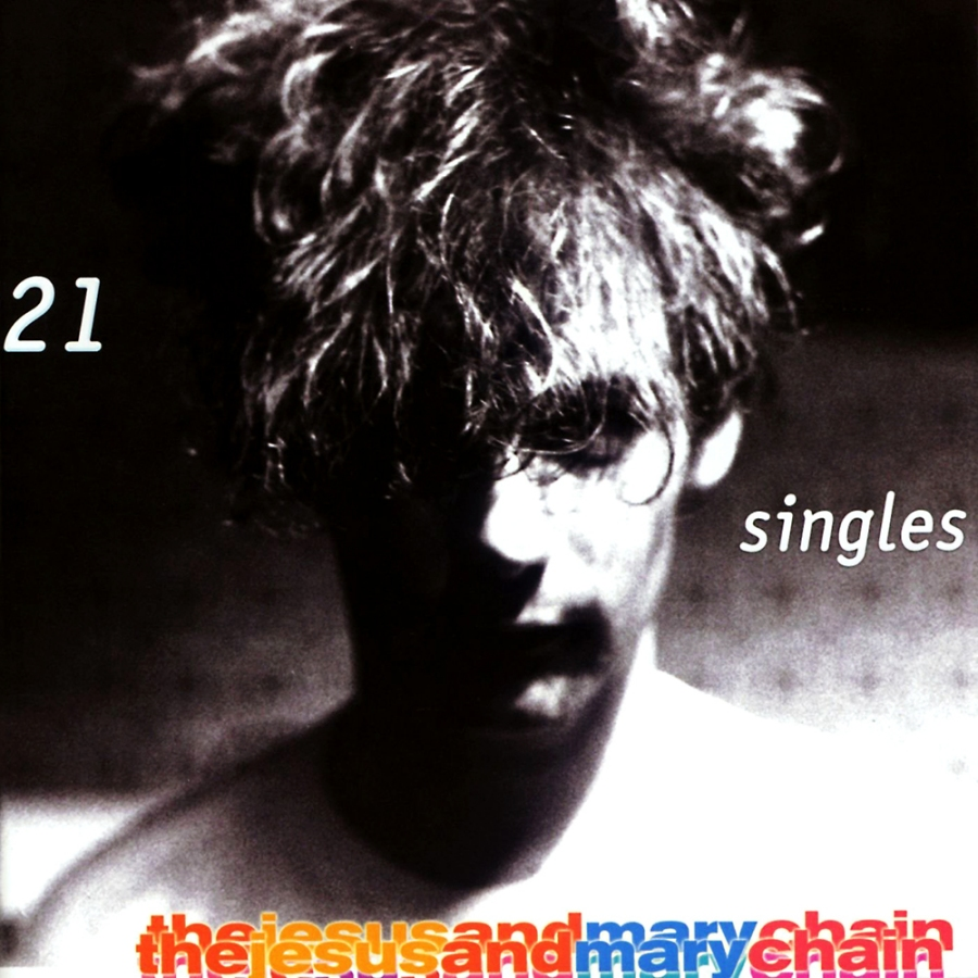 The Jesus And Mary Chain, 21 Singles