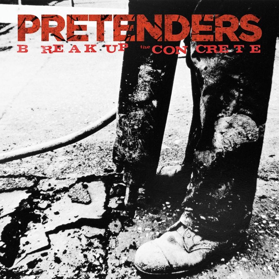 The Pretenders, Break Up The Concrete