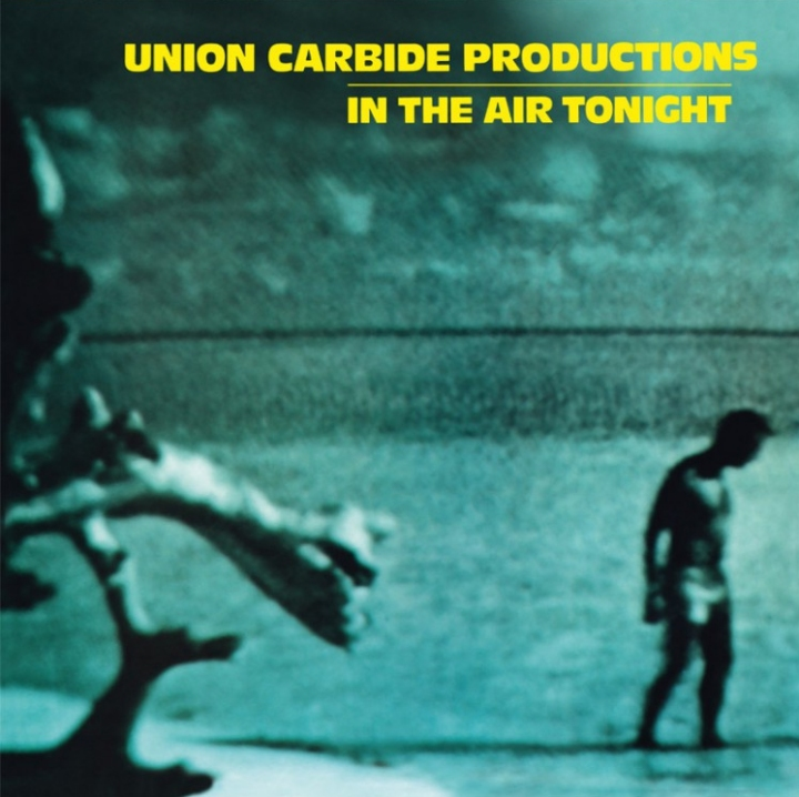 Union Carbide Productions, In The Air Tonight