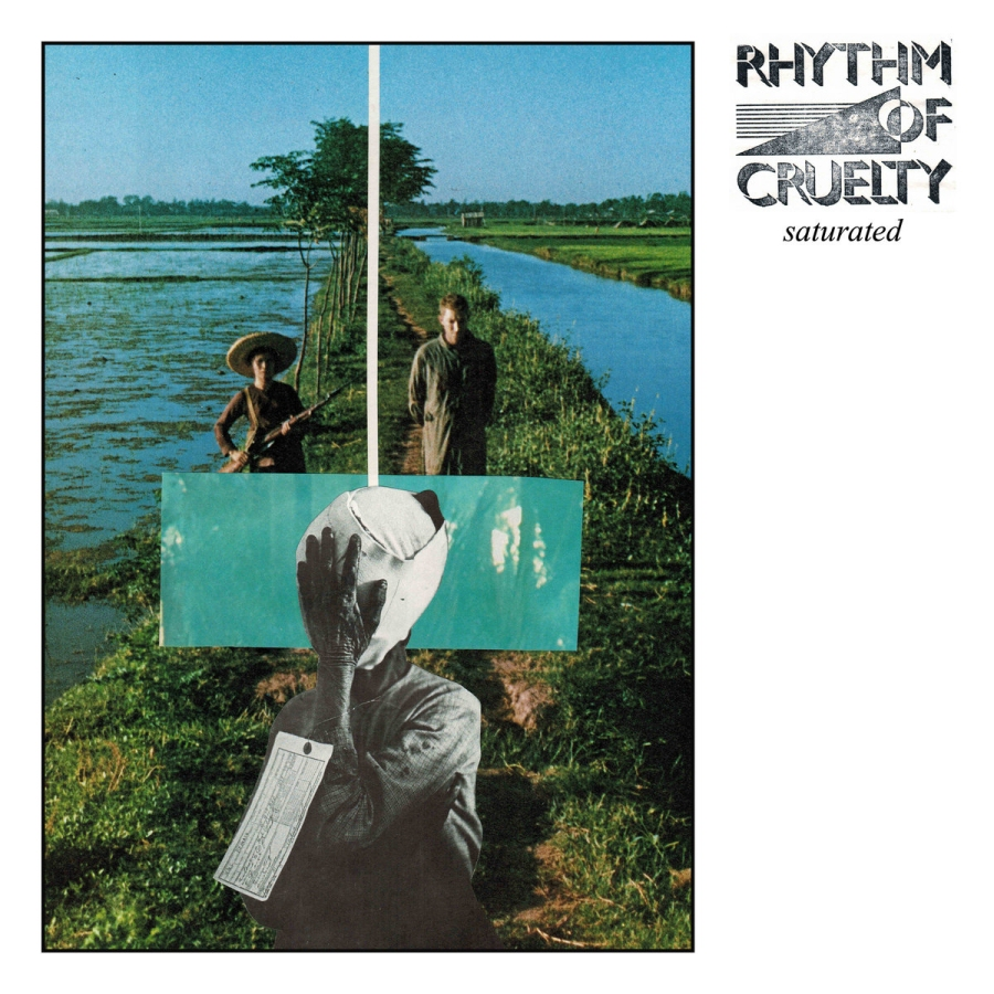 Rhythm Of Cruelty, Saturated