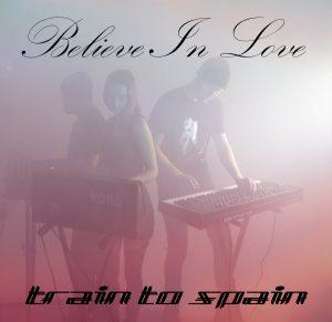 Train To Spain, Believe In Love