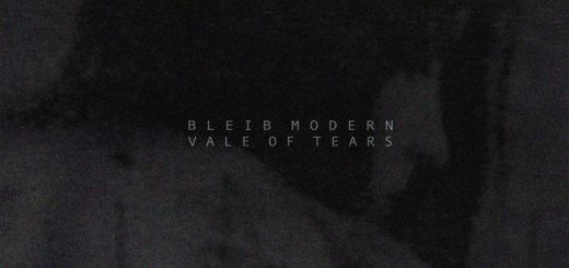 Bleib Modern, Vale Of Tears
