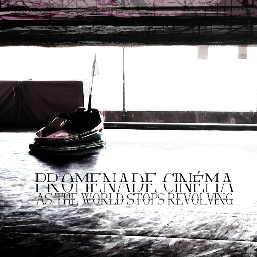 Promenade Cinéma, As The World Stops Revolving