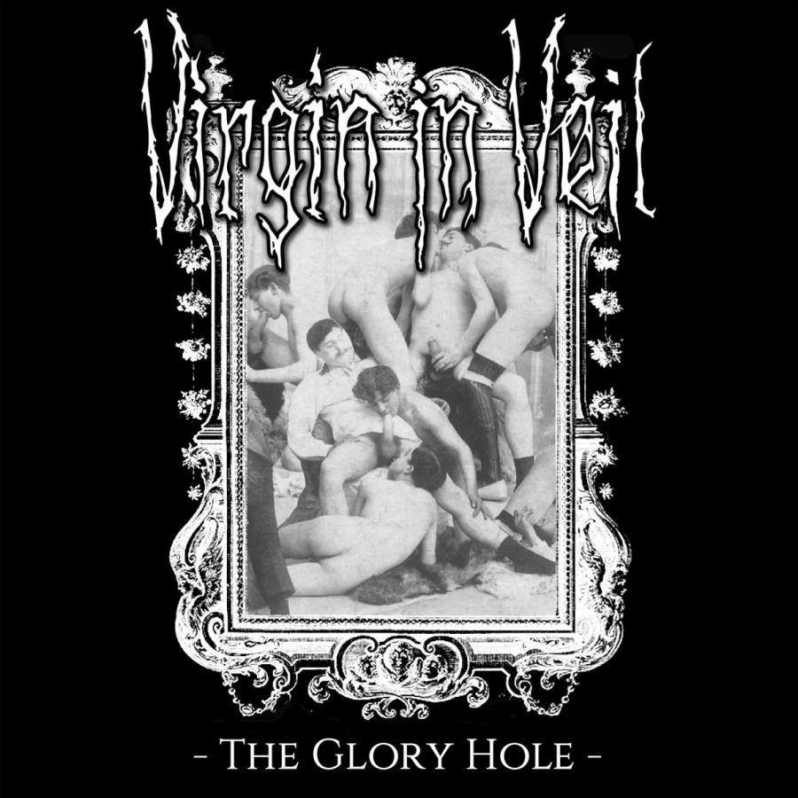 Virgin In Veil, The Glory Hole