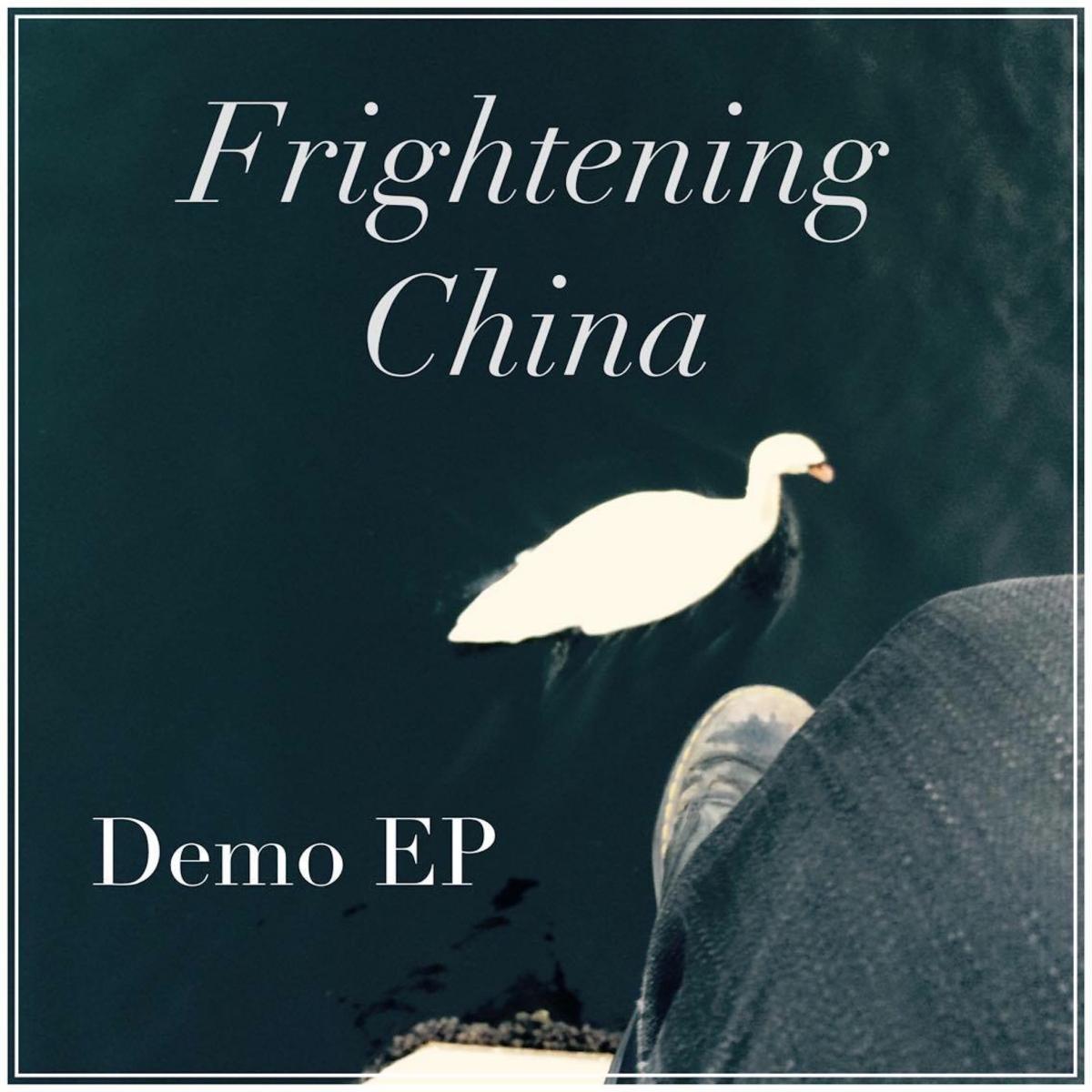 Frightening China, Demo EP
