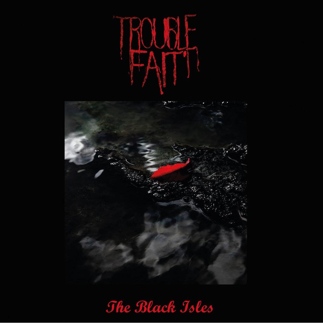 Trouble Fait', The Black Isles