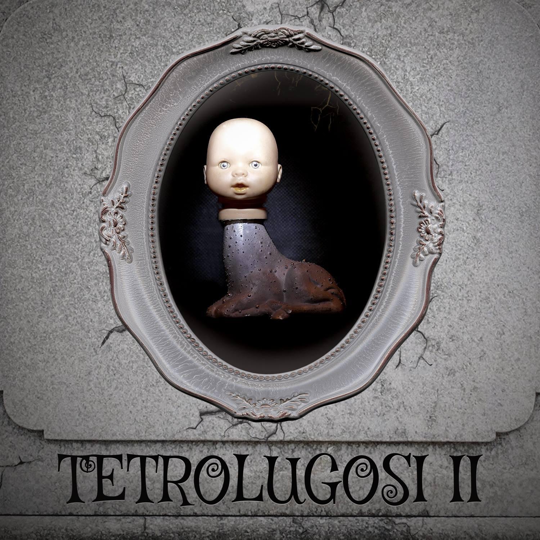 Tetrolugosi, II
