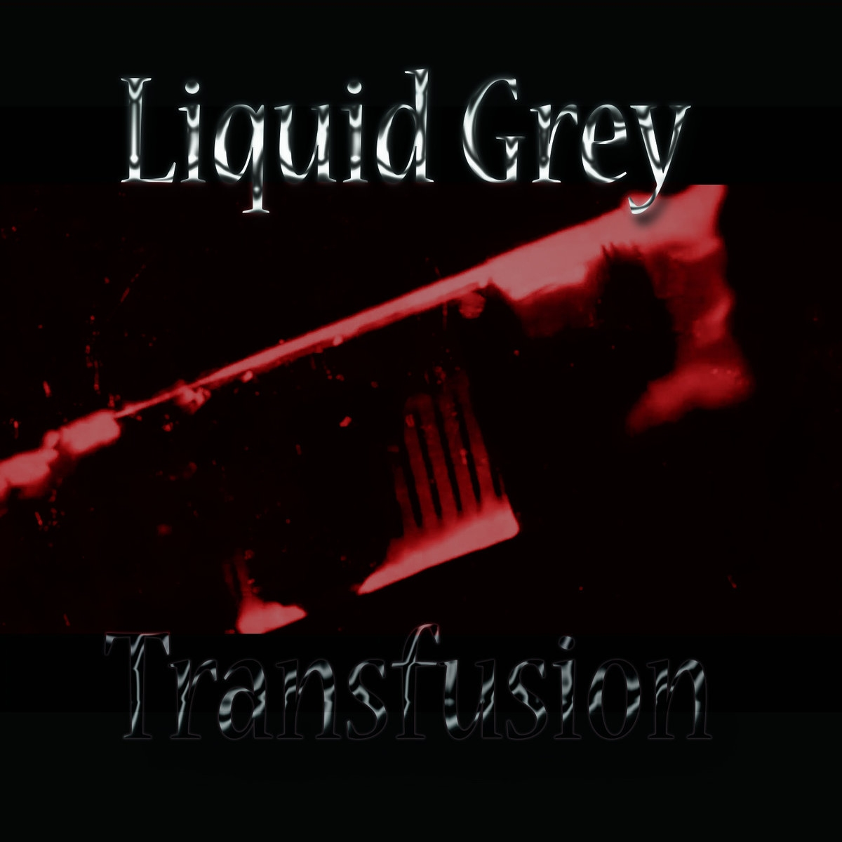 Liquid Grey, Transfusion
