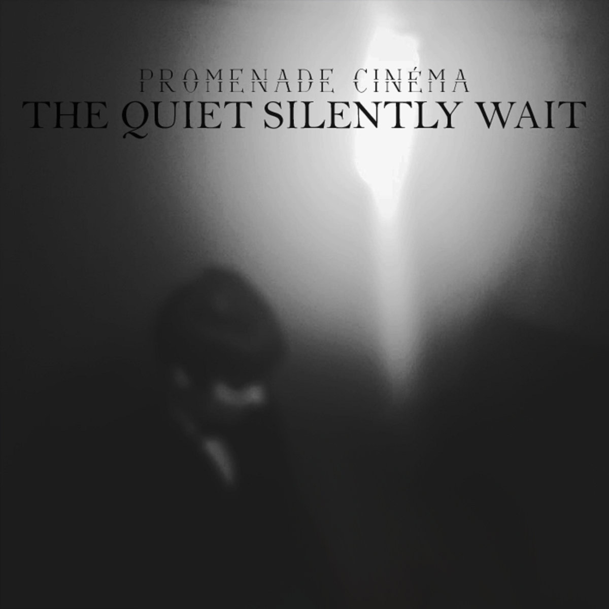 Promenade Cinema, The Quiet Silently Wait